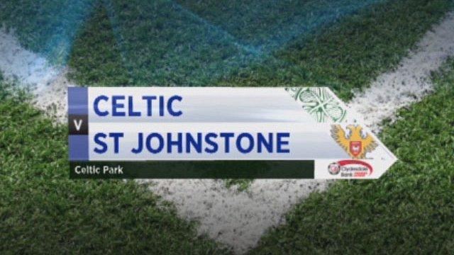 Celtic v St Johnstone