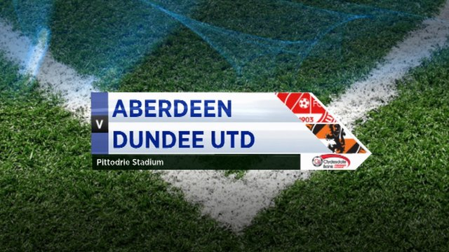 Highlights - Aberdeen 3-1 Dundee Utd