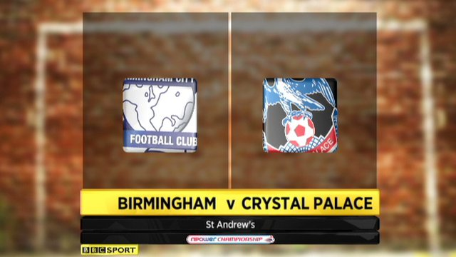 Birmingham 3-1 Crystal Palace