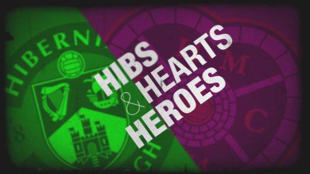 Hibs and Hearts heroes