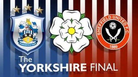 The Yorkshire Final - Huddersfield Town v Sheffield United