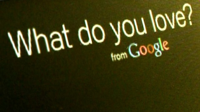 What do you love? from Google