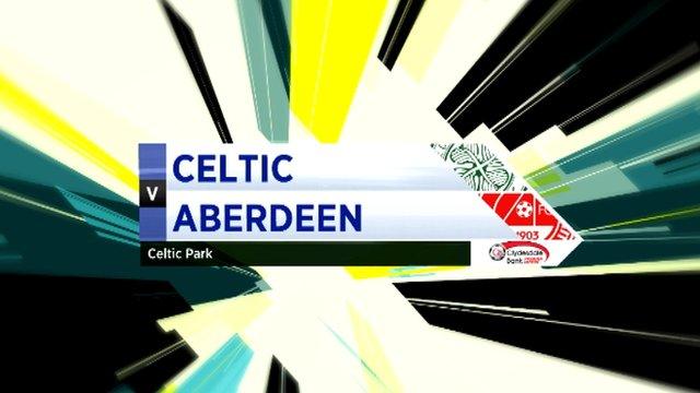 Highlights - Celtic 1-0 Aberdeen