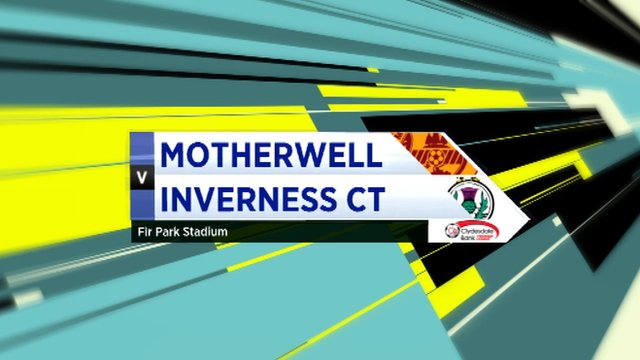 Highlights - Motherwell 4-1 Inverness CT
