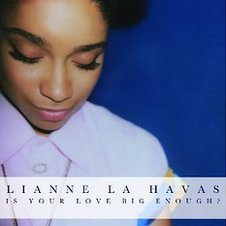 Artwork for Is Your Love Big Enough? by Lianne La Havas