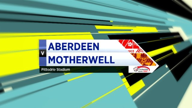 Highlights - Aberdeen 3-3 Motherwell