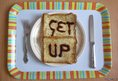 Get Up on toast