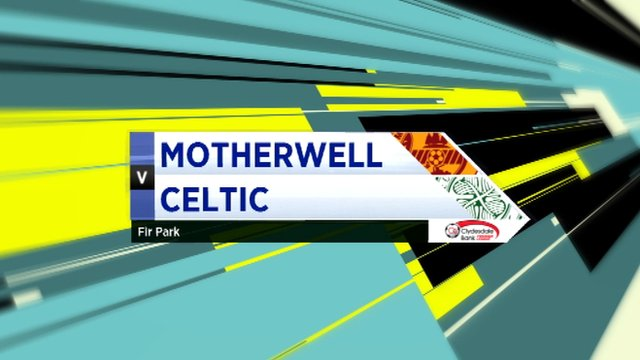 Highlights - Motherwell 0-2 Celtic