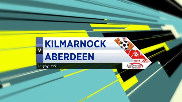 Highlights - Kilmarnock 1-3 Aberdeen
