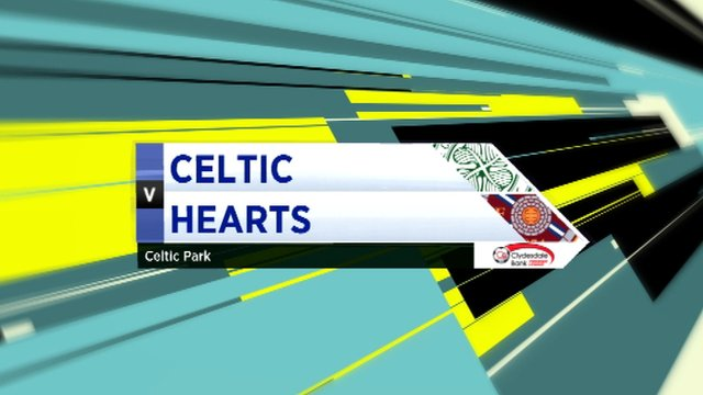 Highlights - Celtic 1-0 Hearts