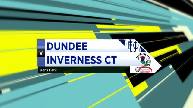 Highlights - Dundee 1-4 Inverness CT