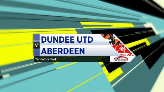 Highlights - Dundee Utd 1-1 Aberdeen