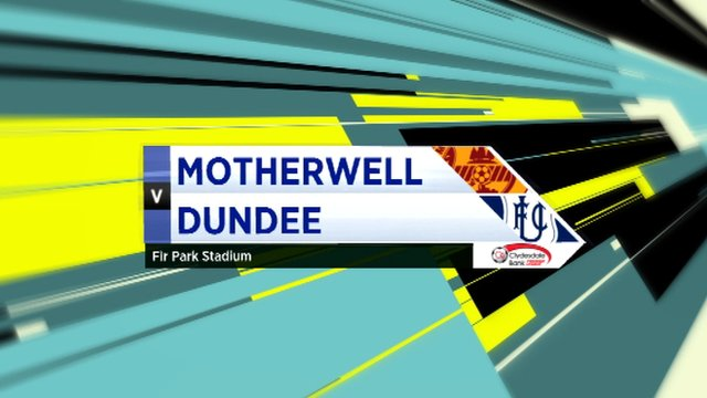 Highlights - Motherwell 1-1 Dundee