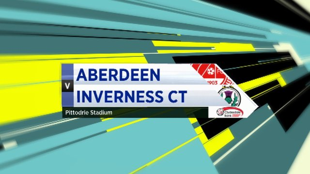 Highlights - Aberdeen 2-3 Inverness CT