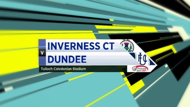 Highlights - Inverness CT 4-1 Dundee