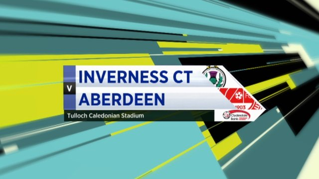 Highlights - Inverness CT 3-0 Aberdeen