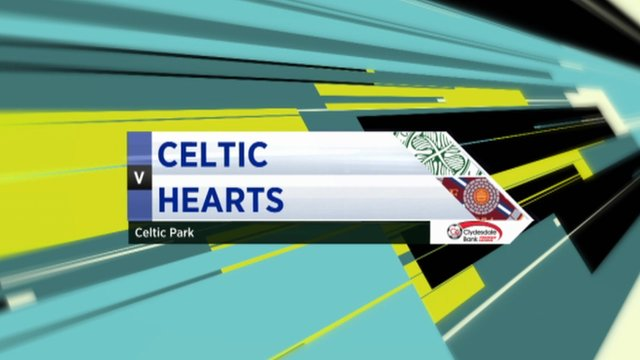 Highlights - Celtic 4-1 Hearts