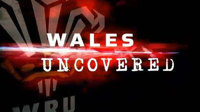 Wales Uncovered