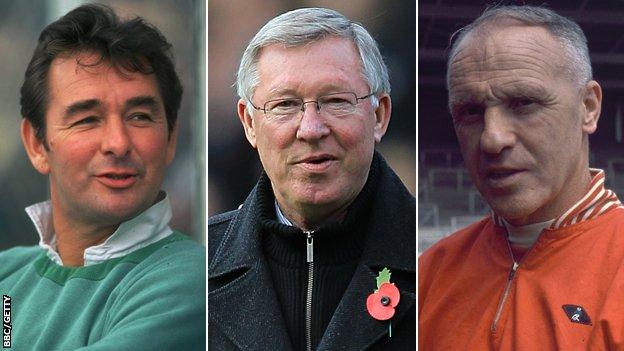 Brian Clough, Sir Alex Ferguson and Bill Shankly