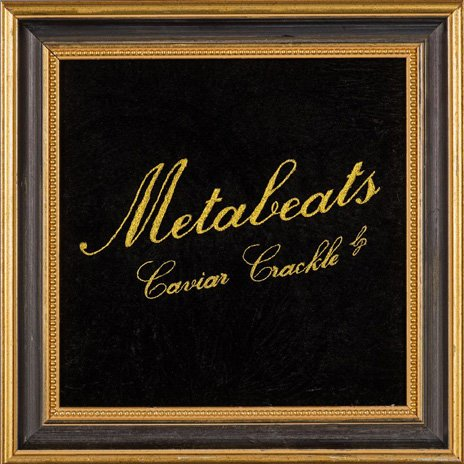 Metabeats - Caviar Crackle
