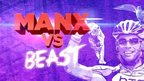 Image with Mark Cavendish with the words: Manx vs Beast
