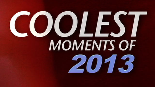 The coolest moments of 2013