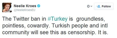 Tweet from Neelie Kroes criticising Turkey's Twitter ban (21 March)
