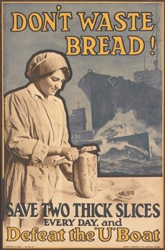 "A Ministry of Food poster that reads, ""Don't waster bread! Save two thick slices every day, and defeat the 'U' Boat"""