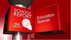 School Report Education Special