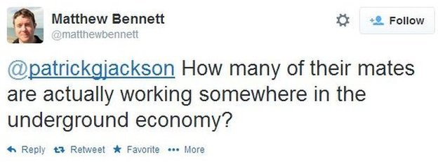 Matthew Bennett tweets: How many of their mates are actually working somewhere in the underground economy?