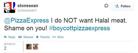 "A tweet which reads: ""@PizzaExpress I do NOT want Halal meat/chicken. I will not be coming back!! #boycottpizzaexpress"""