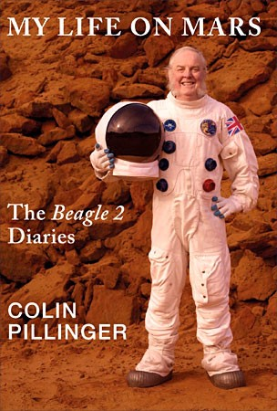 The front cover features Colin Pillinger pictured in Sandy Quarry, which is often used by space engineers to simulate the Martian landscape