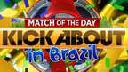 Match of the Day Kickabout in Brazil