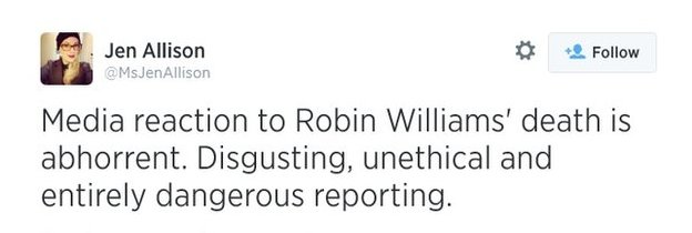 "Twitter screengrab showing tweet by @msjenallison saying: ""Media reaction to Robin Williams' death is abhorrent. Disgusting, unethical and entirely dangerous reporting."""