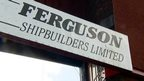 Ferguson Shipbuilders Limited