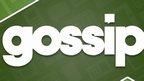 Thursday's gossip column