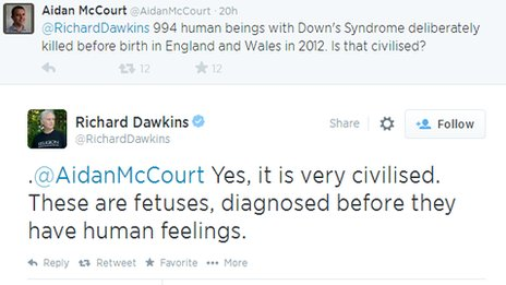 "Twitter conversation between user saying: ""@RichardDawkins 994 human beings with Down's Syndrome deliberately killed before birth in England and Wales in 2012. Is that civilised?"" and Dawkins replying "".@AidanMcCourt Yes, it is very civilised. These are fetuses, diagnosed before they have human feelings."""