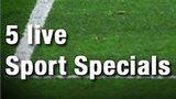 5 live Sport Special