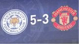 Leicester beat Manchester United 5-3