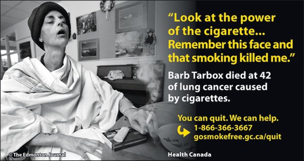 "Health Canada's warning featuring Barb Tarbox, with the quote: ""Look at the power of the cigarette... remember this face and that smoking killed me."""