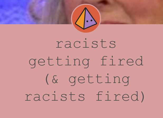 racists getting fired
