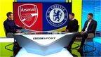 VIDEO: 'Chelsea face biggest task against Arsenal'