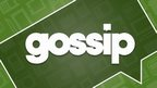 Saturday's gossip column