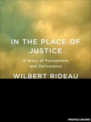 Front cover for Wilbert Rideau's In the Place of Justice