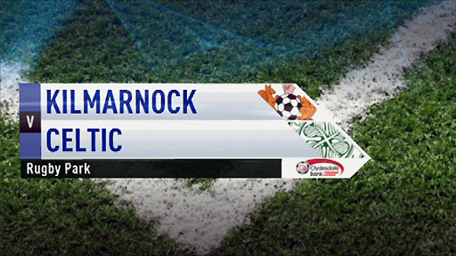Highlights - Kilmarnock v Celtic