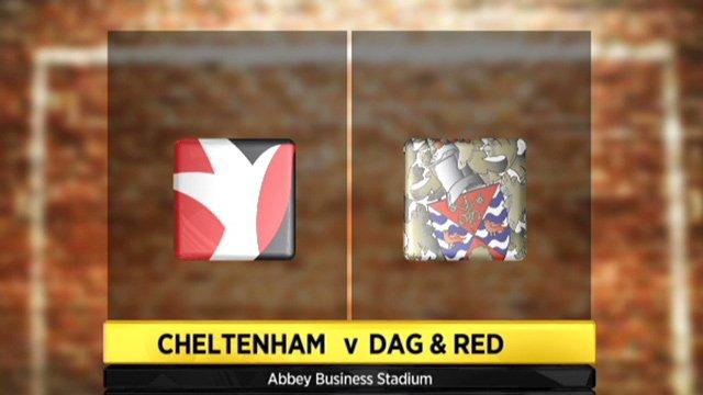 Cheltenham 2-1 Dagenham & Redbridge