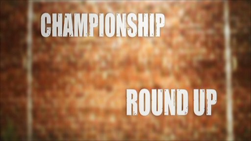 Championship round up