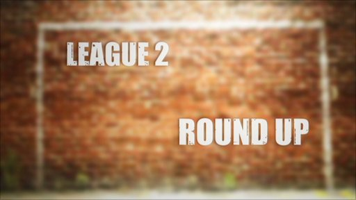 League Two 90 second round-up