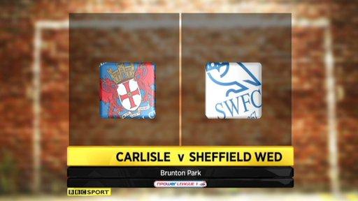 Carlisle 3-2 Sheffield Wednesday