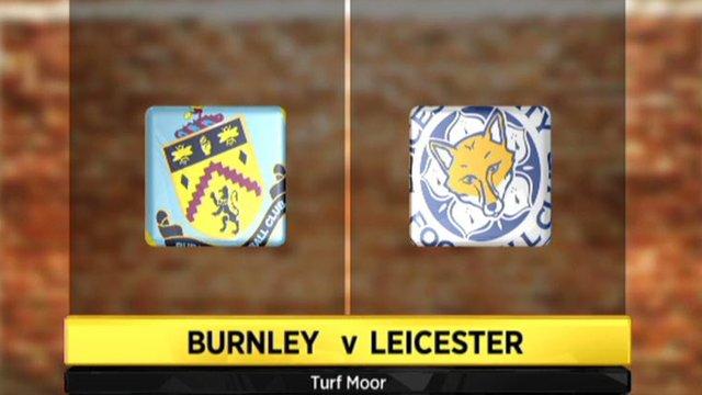 Highlights - Burnley 1-3 Leicester